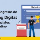 Mejores Congresos de Marketing Digital en 2020 [Eventos Presenciales y Online]