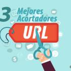 ¡Acortar URLs! Los 13 Mejores Acortadores de URL para Redes Sociales
