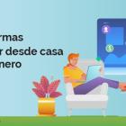 47 Ideas para trabajar desde casa por internet y ganar dinero [Ejemplos]